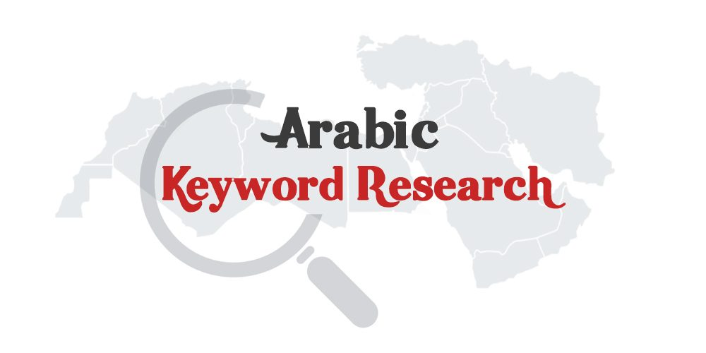 Top Tips for Professional Arabic Keyword Research - Arabic SEO